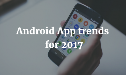Android App Trends for 2017